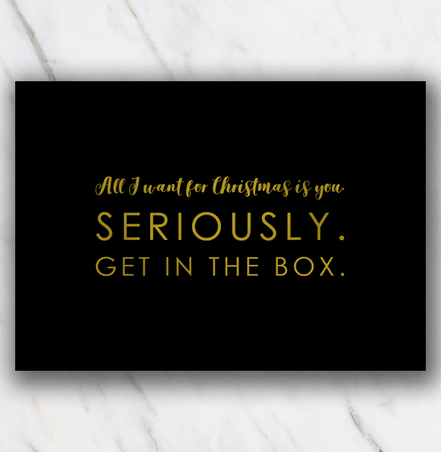 Christmas quote get in the box - black background