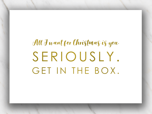 Funny printable Christmas quote with get in the box on white background