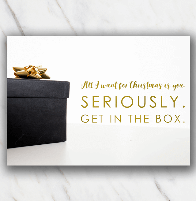 Christmas quote get in the box - with present